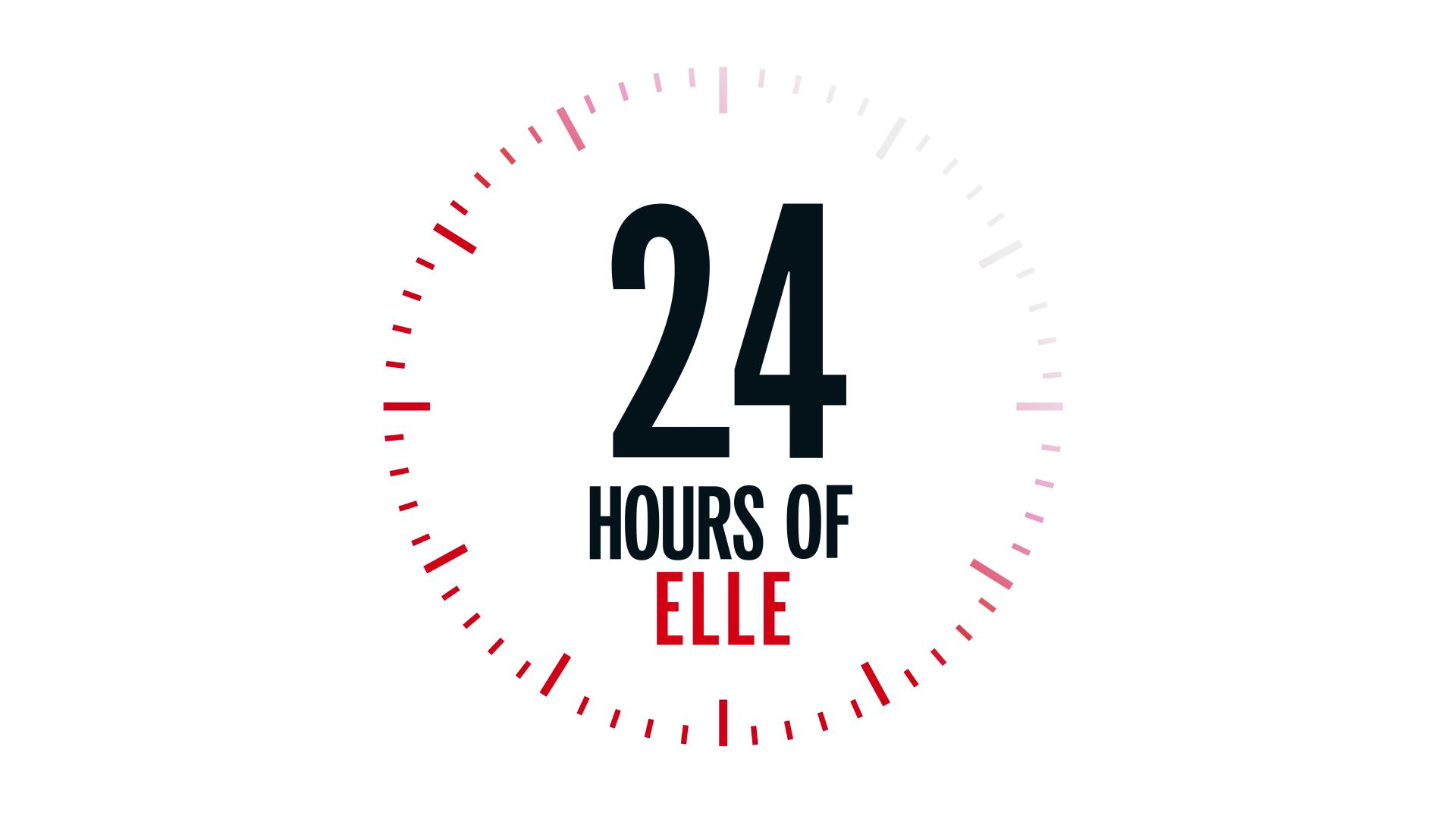 24 HOURS OF ELLE